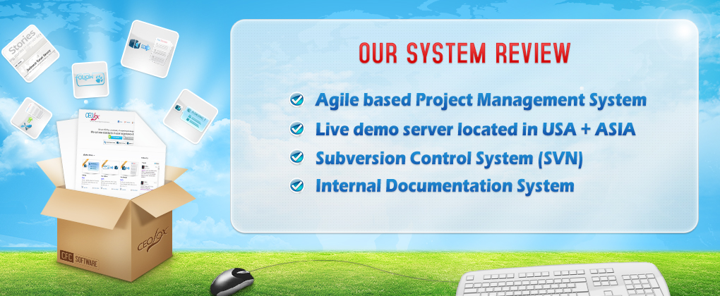 Powerful & professional systems builtin with Project Management System (tracking & management issues), Subversion system (tracking & management code), Live demo in USA and Asia with internal documentation system (keeping plans & solutions)